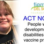 ACT NOW! People with developmental disabilities need vaccine priority!